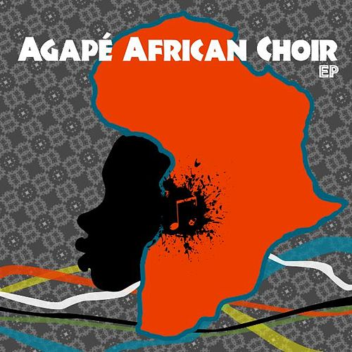 Agape African Choir EP by Agape African Choir