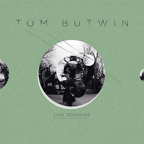 Live Sessions von Tom Butwin