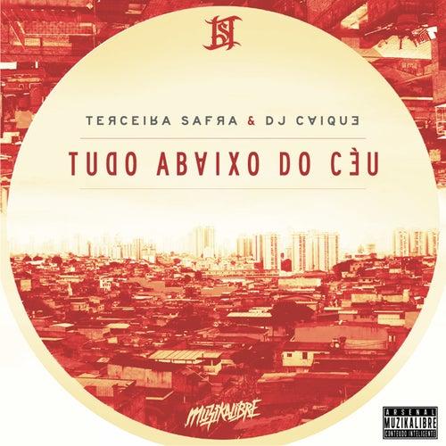 Tudo Abaixo do Céu by DJ Caique