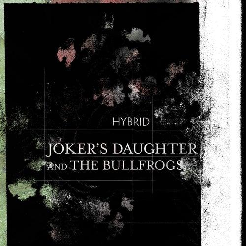 Hybrid by Joker's Daughter