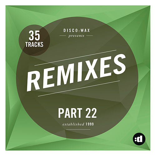 disco:wax Presents: Remixes Part 22 by Various Artists