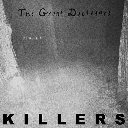 Killers by The Great Dictators
