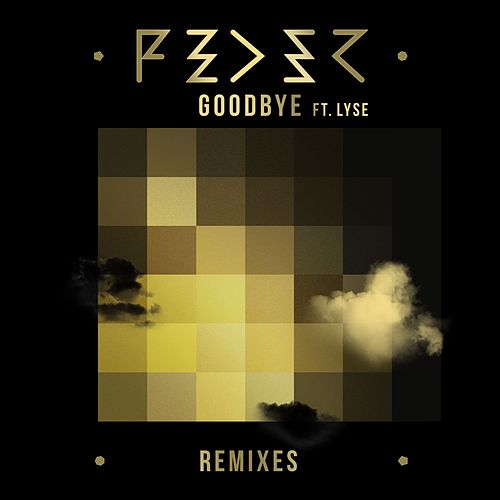 Goodbye (feat. Lyse) (Remixes) by Feder