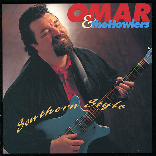 Southern Style by Omar and The Howlers
