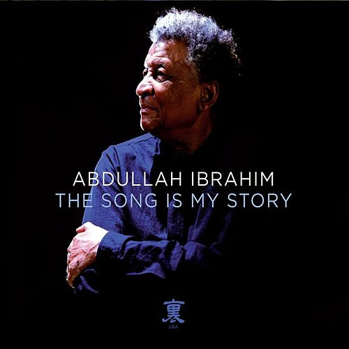 The Song Is My Story by Abdullah Ibrahim