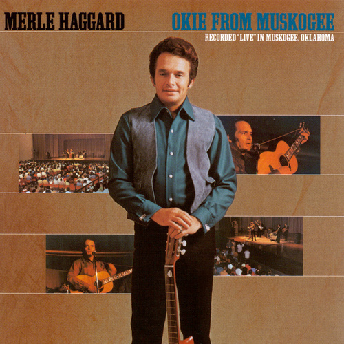 Okie From Muskogee (Live In Muskogee, Oklahoma/1969) de Merle Haggard And The Strangers
