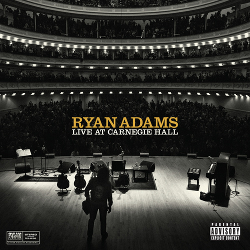 Live At Carnegie Hall by Ryan Adams