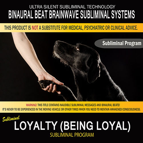 Loyalty (Being Loyal) by Binaural Beat Brainwave Subliminal