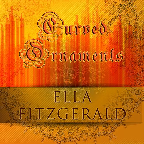 Curved Ornaments von Ella Fitzgerald
