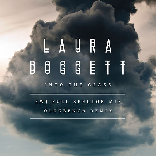 Into the Glass (Remixes) by Laura Doggett