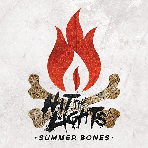 Summer Bones by Hit The Lights