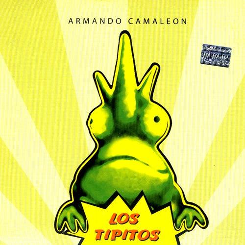 Armando Camaleón de Los Tipitos