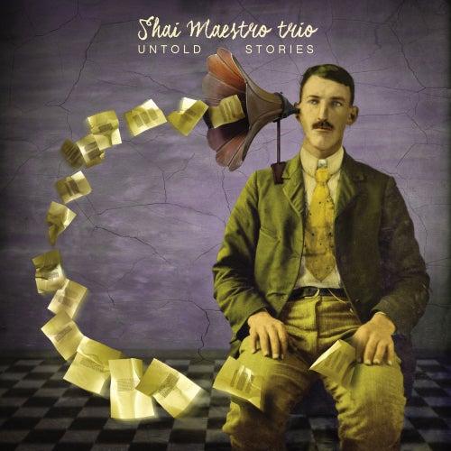 Untold Stories von Shai Maestro Trio