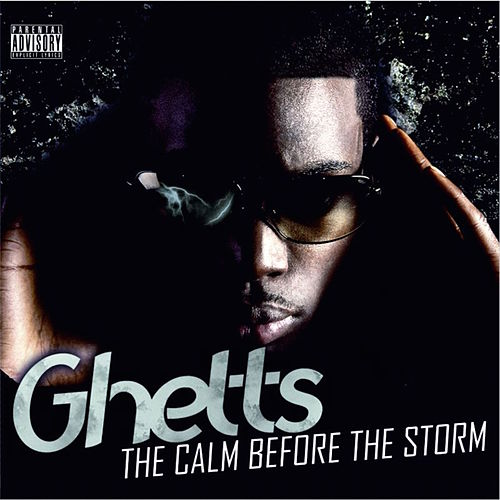 The Calm Before The Storm by GHETTS