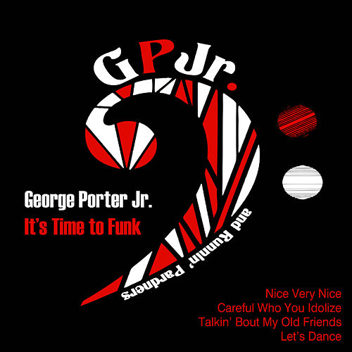 It's Time to Funk by George Porter, Jr.
