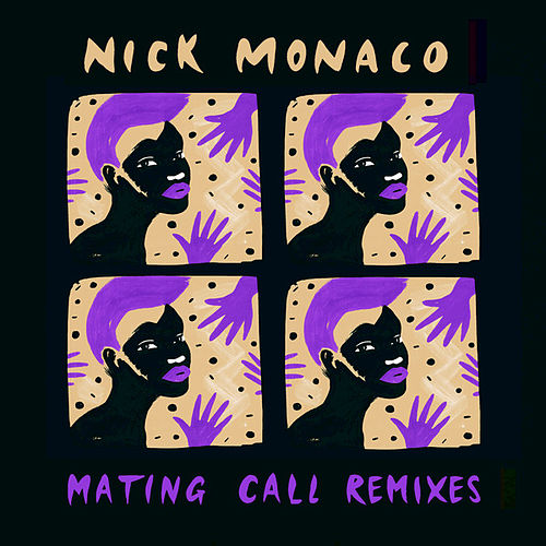Mating Call Remixes von Nick Monaco