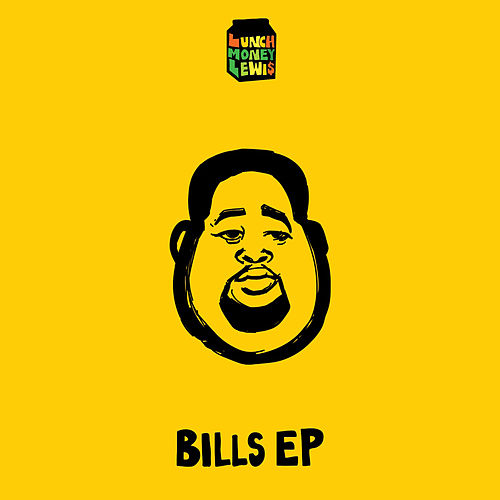 Bills EP van LunchMoney Lewis