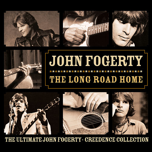 The Long Road Home - The Ultimate John Fogerty / Creedence Collection von Various Artists