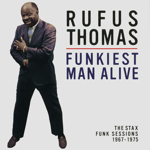 Funkiest Man Alive: The Stax Funk Sessions 1967-1975 von Rufus Thomas