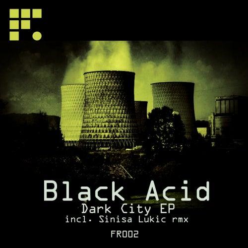 Dark City - Single by Black Acid