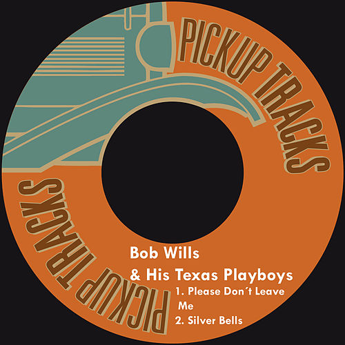 Please Don´t Leave Me by Bob Wills & His Texas Playboys
