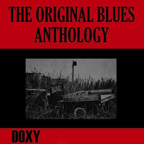 The Original Blues Anthology (Doxy Collection, Remastered) by Various Artists