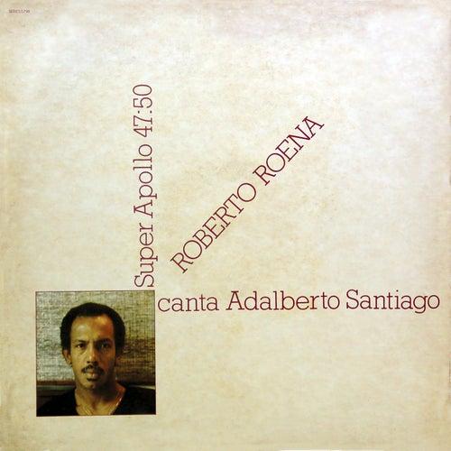 Super Apollo 47:50 - Roberto Roena Canta Adalberto Santiago de Adalberto Santiago