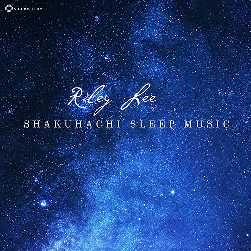 Shakuhachi Sleep Music de Riley Lee