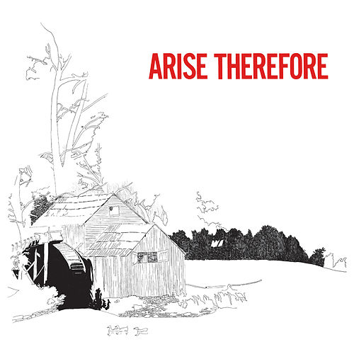 Arise Therefore by Palace