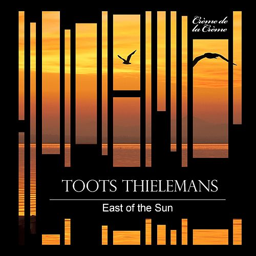 East of the Sun von Toots Thielemans