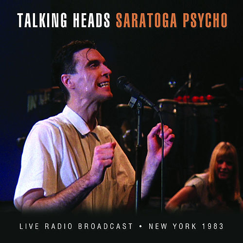 Saratoga Psycho (Live) by Talking Heads