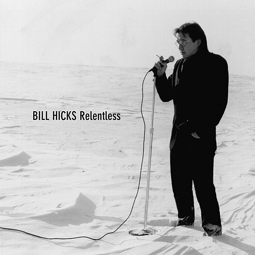 Relentless von Bill Hicks