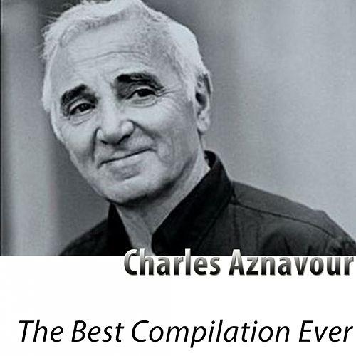 The Best Compilation Ever (Remastered) de Charles Aznavour