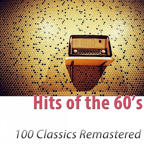 Hits of the 60's (100 Classics Remastered) di Various Artists