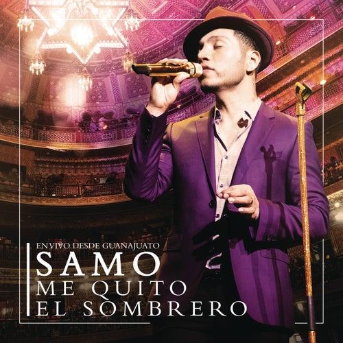 Me Quito el Sombrero (En Vivo Desde Guanajuato) de Samo