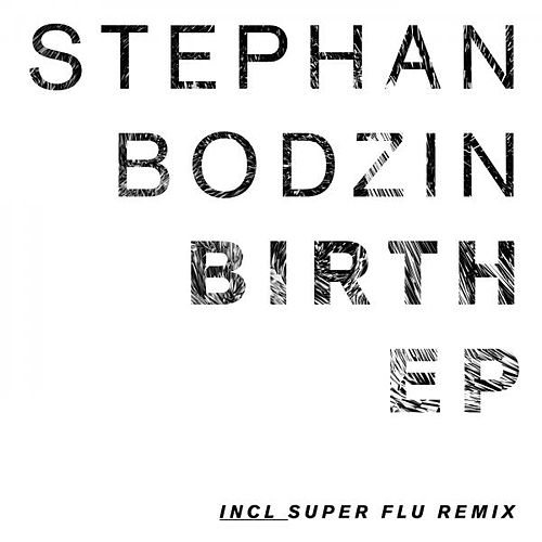 Birth Ep de Stephan Bodzin