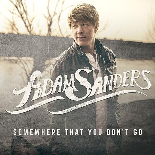 Somewhere That You Don't Go by Adam Sanders