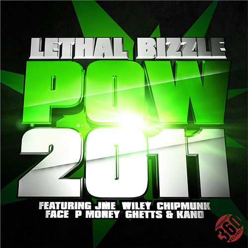 Pow 2011 by Lethal Bizzle