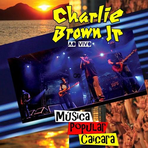 Musica Popular Caiçara (Ao Vivo) de Charlie Brown Jr.