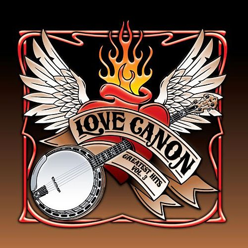Greatest Hits Vol. 3 by Love Canon