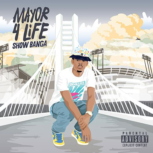 Mayor 4 Life de Showbanga