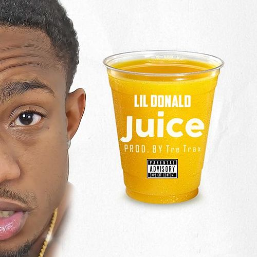Juice by Lil Donald