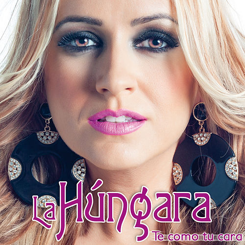 Te Como Tu Cara de La Húngara