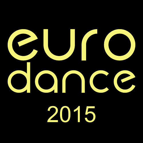 Euro Dance 2015 von Various Artists