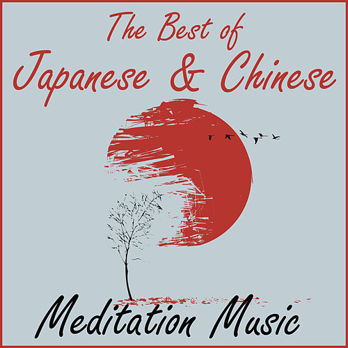 The Best of Japanese & Chinese Meditation Music de Various Artists