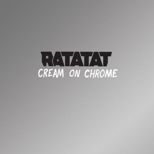 Cream On Chrome by Ratatat
