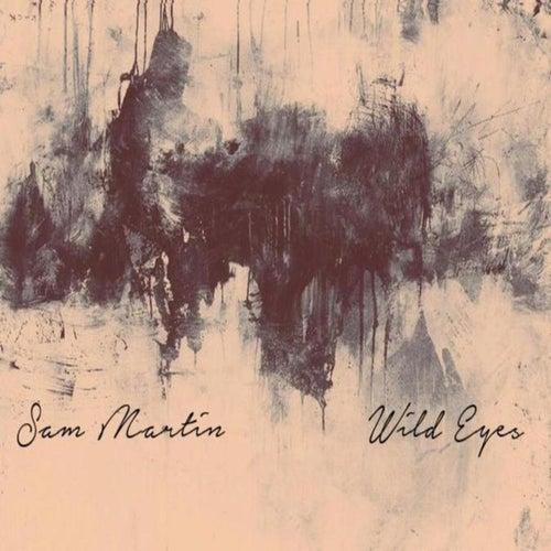 Wild Eyes by Sam Martin
