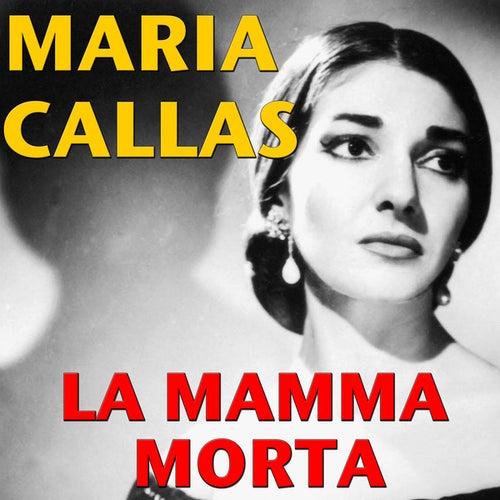 La Mamma Morta by Maria Callas
