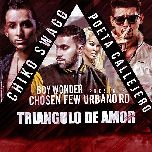 Triangulo De Amor (feat. Chiko Swagg) by El Poeta Callejero