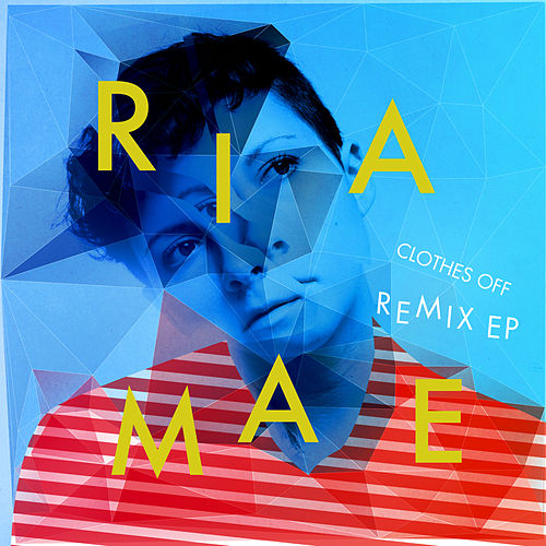 Clothes Off (Remixes) - EP van Ria Mae